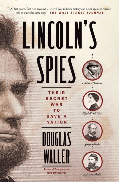 Lincoln's Spies : Their Secret War to Save a Nation