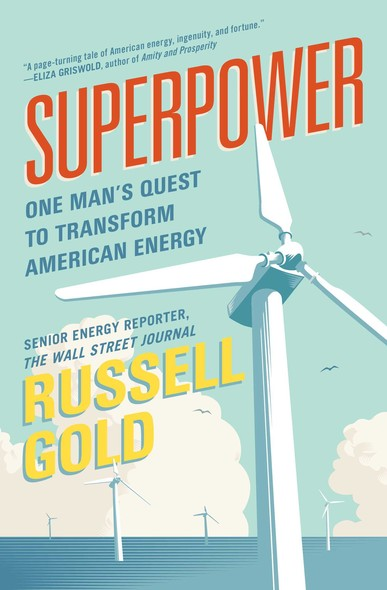 Superpower : One Man's Quest to Transform American Energy