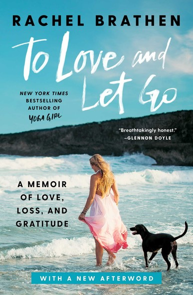 To Love and Let Go : A Memoir of Love, Loss, and Gratitude