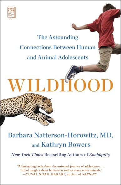 Wildhood : The Astounding Connections between Human and Animal Adolescents