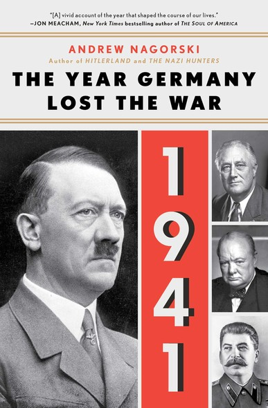 1941: The Year Germany Lost the War : The Year Germany Lost the War