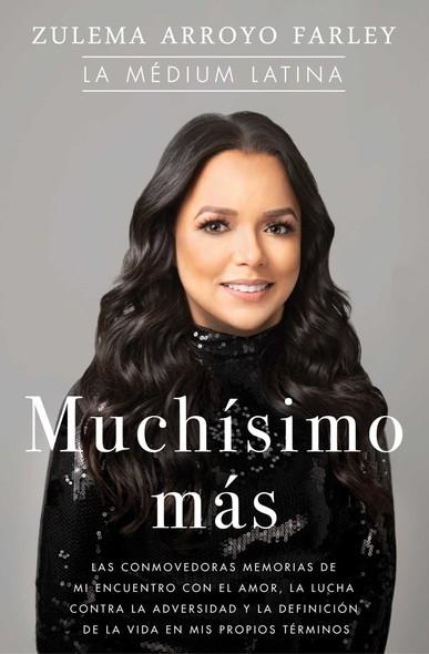Muchísimo más (So Much More Spanish Edition) : Las conmovedoras memorias de mi encuentro con el amor, la lucha contra la adversidad y la definición de la vida en mis propios términos