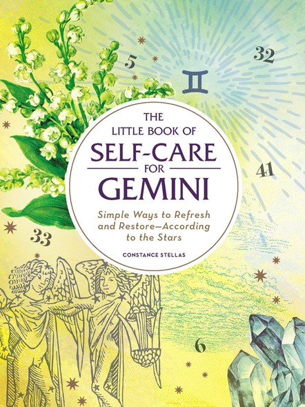 The Little Book of Self-Care for Gemini : Simple Ways to Refresh and Restore—According to the Stars