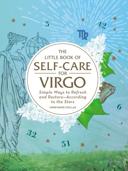 The Little Book of Self-Care for Virgo : Simple Ways to Refresh and Restore—According to the Stars