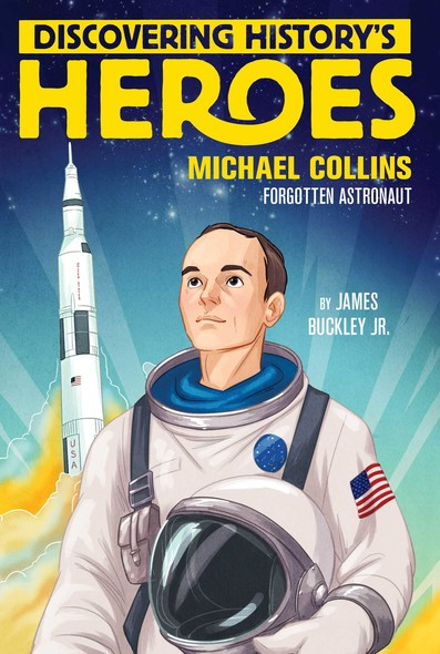 Michael Collins : Discovering History's Heroes