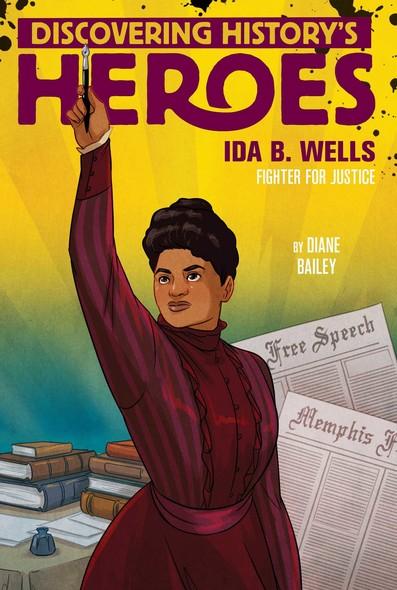 Ida B. Wells : Discovering History's Heroes