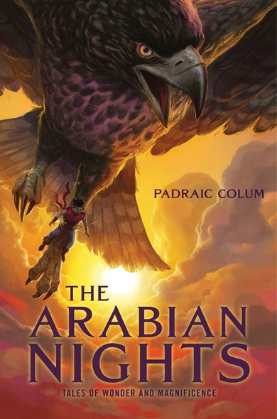 The Arabian Nights : Tales of Wonder and Magnificence