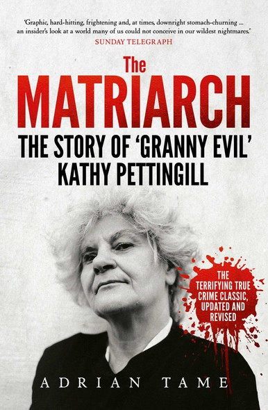 The Matriarch : The Story of 'Granny Evil' Kathy Pettingill