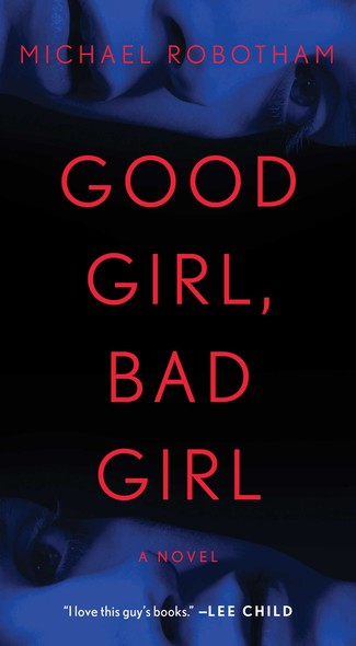 Good Girl, Bad Girl : A Novel