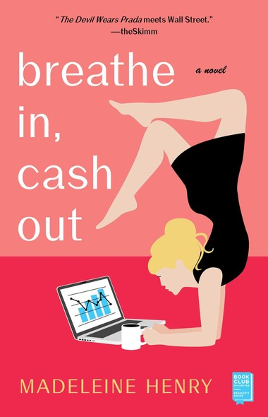 Breathe In, Cash Out : A Novel