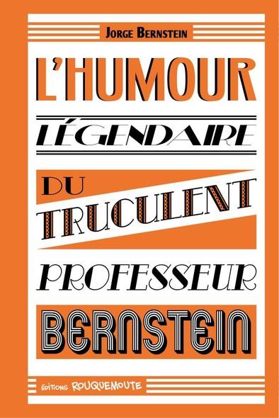 L'humour légendaire du truculent professeur Bernstein