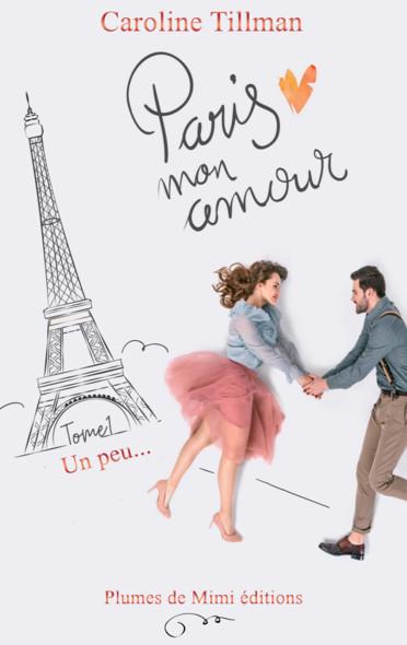 Paris, mon amour : Tome 1 : Un peu