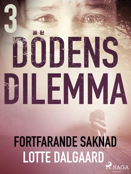 Dödens dilemma 3 - Fortfarande saknad
