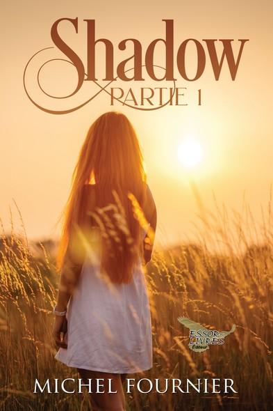 Shadow : Partie Un