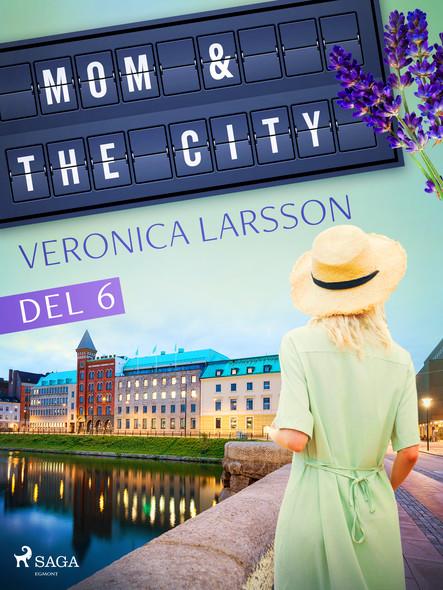 Mom & the city - en modells bekännelser, Del 6