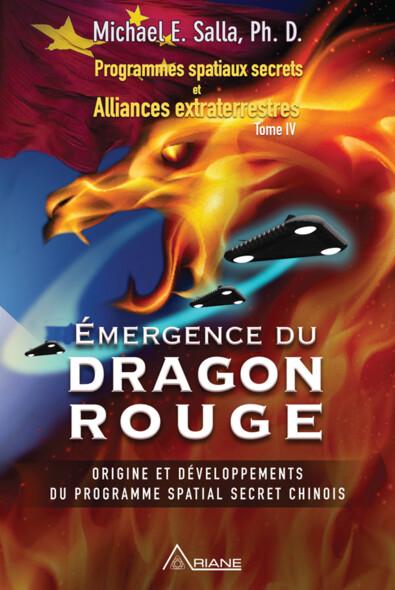 Programmes spatiaux secrets et alliances extraterrestres, tome IV : Émergence du Dragon rouge – Origine et développements du programme spatial secret chinois