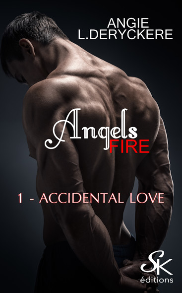 Accidental love : Angels fire, T1