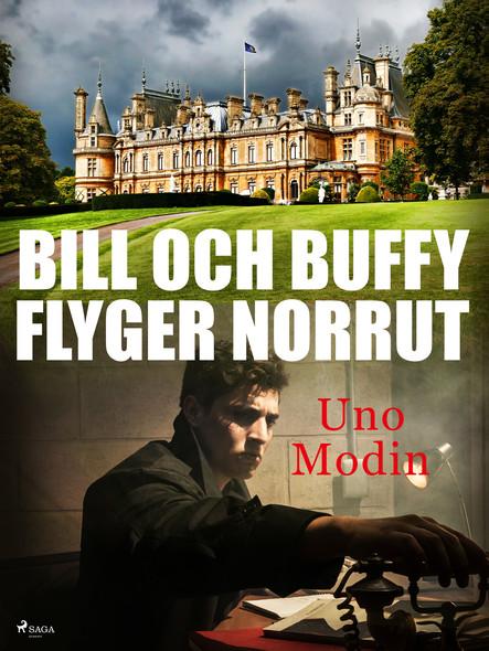 Bill och Buffy flyger norrut