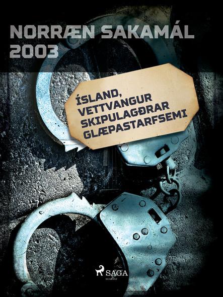 Ísland, vettvangur skipulagðrar glæpastarfsemi
