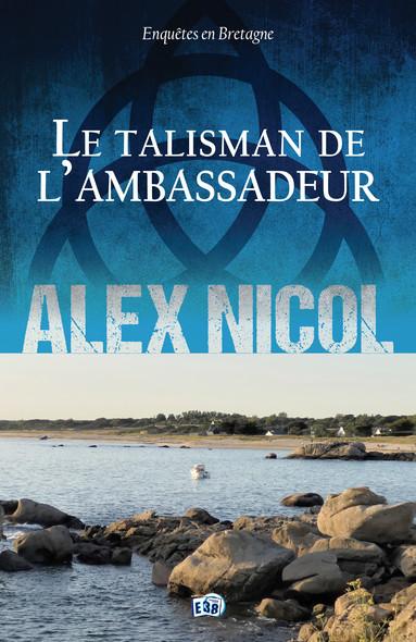 Le Talisman de l'ambassadeur : Enquêtes en Bretagne