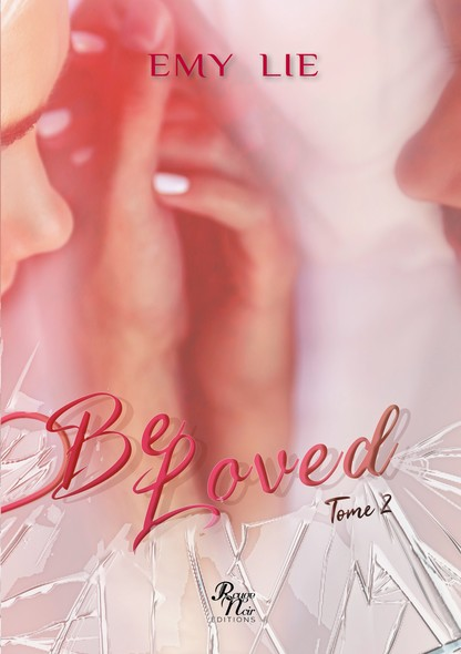 BE LOVED : tome 2