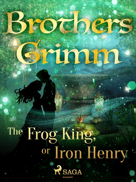 The Frog King, or Iron Henry