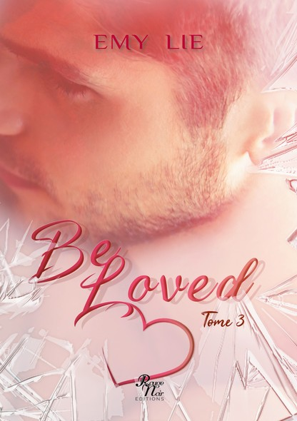 Be loved : Tome 3