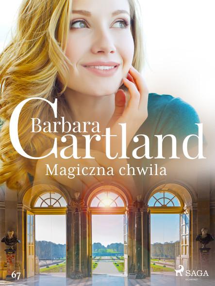 Magiczna chwila - Ponadczasowe historie miłosne Barbary Cartland