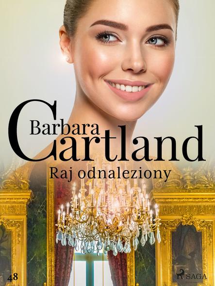 Raj odnaleziony - Ponadczasowe historie miłosne Barbary Cartland