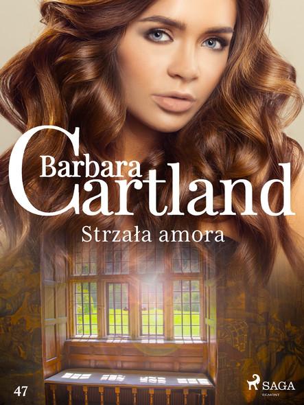 Strzała amora - Ponadczasowe historie miłosne Barbary Cartland