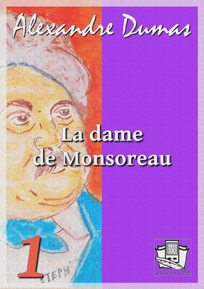 La dame de Monsoreau : Tome I