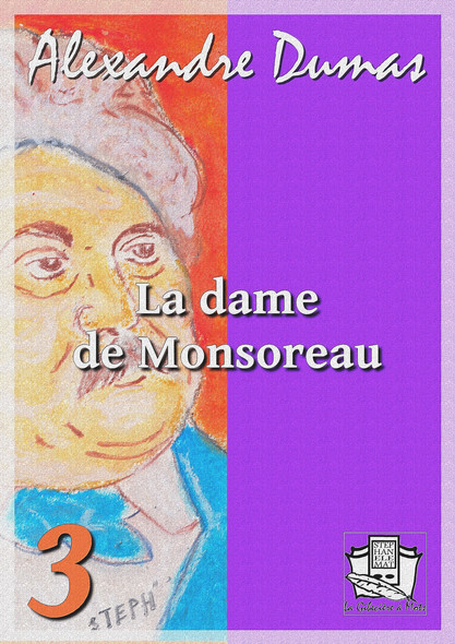 La dame de Monsoreau : Tome III