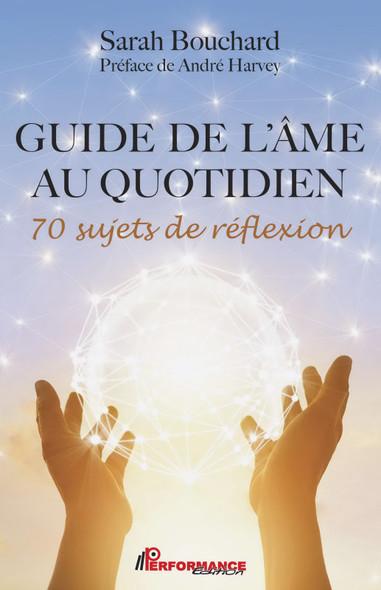 Guide de l'âme au quotidien : 70 sujets de réflexion