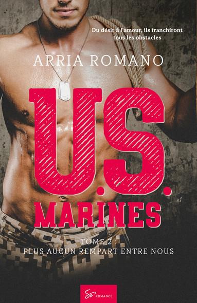 U.S. Marines - Tome 2 : Plus aucun rempart entre nous