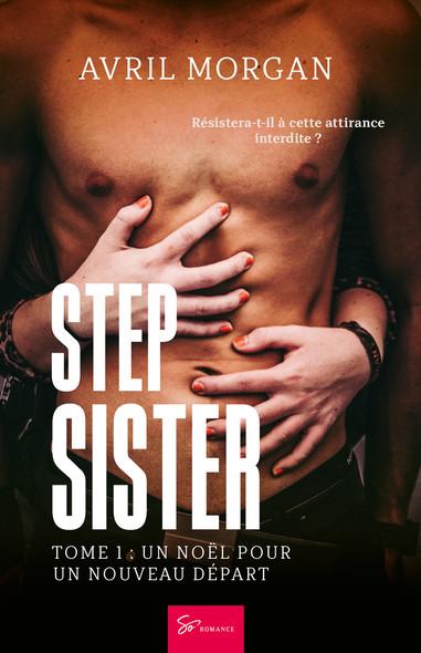 Step Sister - Tome 1 : Un Noël pour un nouveau départ