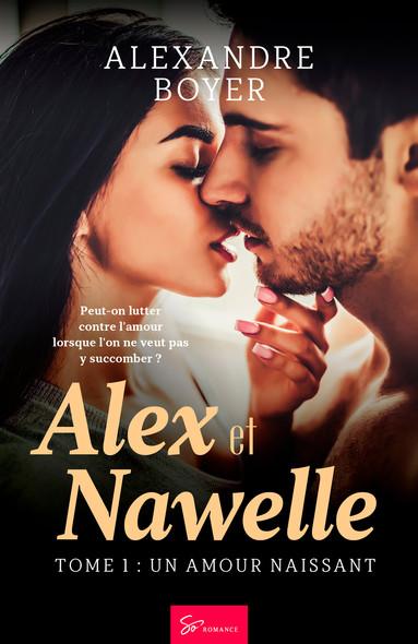 Alex et Nawelle - Tome 1 : Un amour naissant