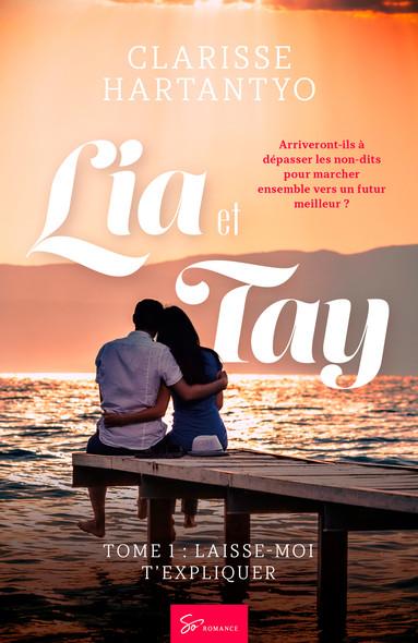Lia et Tay - Tome 1 : Laisse-moi t'expliquer