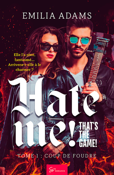 Hate me! That's the game! - Tome 1 : Coup de foudre