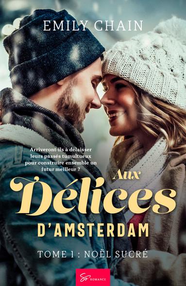 Aux délices d'Amsterdam - Tome 1 : Noël sucré