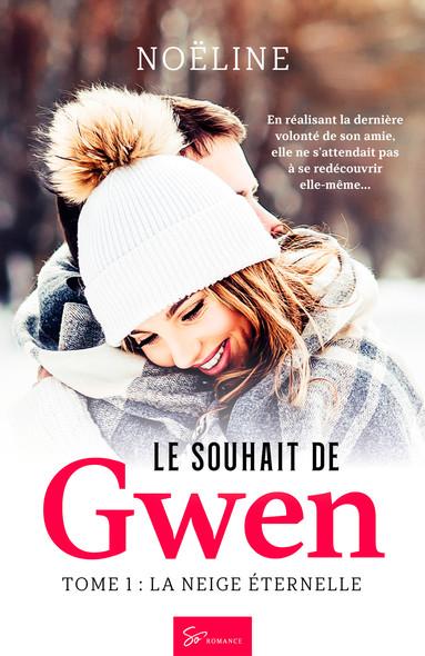 Le Souhait de Gwen - Tome 1 : La Neige éternelle