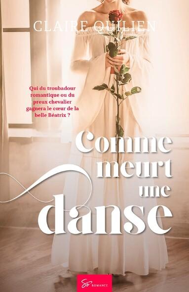 Comme meurt une danse : Romance historique