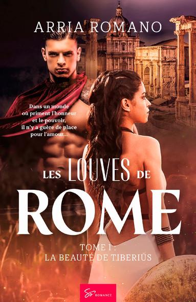 Les Louves de Rome - Tome 1 : La beauté de Tiberius