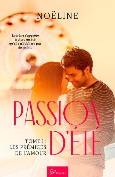 Passion d'été - Tome 1  : Les prémices de l'amour