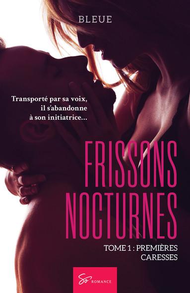 Frissons nocturnes - Tome 1 : Premières caresses