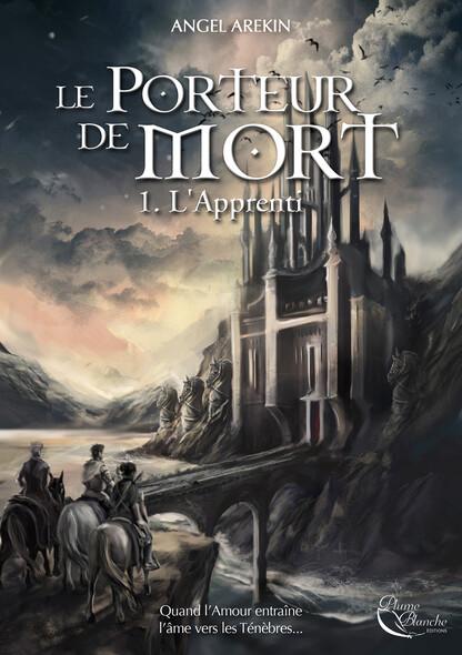 Le Porteur de Mort - Tome 1 : L'Apprenti