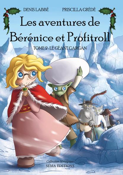 Les Aventures de Bérénice et Profitroll, tome 2 : Le Géant Gargan