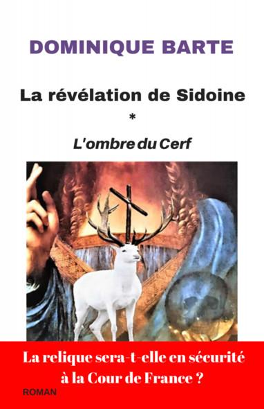 La révélation de Sidoine : L'ombre du Cerf
