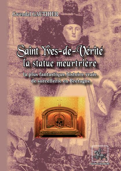 Saint Yves-de-Vérité , la statue meurtrière