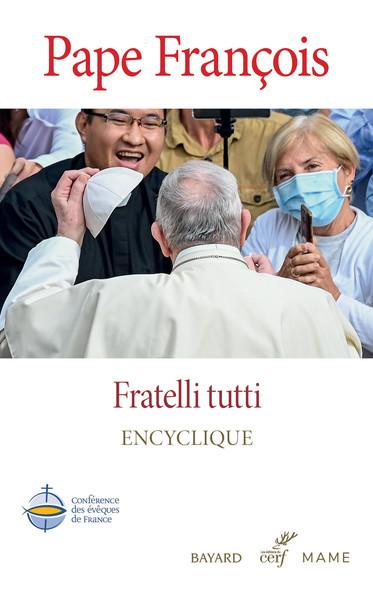 Fratelli tutti - Tous frères : Lettre encyclique sur la fraternité et l'amitié sociale