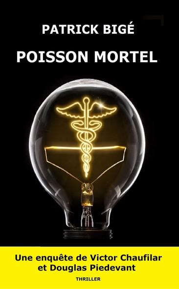 POISSON MORTEL : Une enquête de Victor Chaufilar et Douglas Piedevant